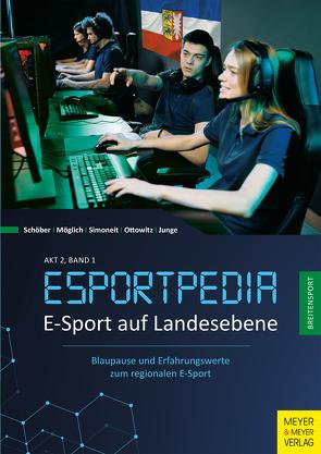 E-Sport auf Landesebene von Junge,  Jens, Möglich,  Jana, Ottowitz,  Alexander, Schöber,  Timo, Simoneit,  Frank