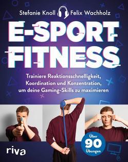 E-Sport-Fitness von Knöll,  Stefanie, Wachholz,  Felix