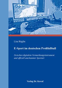 E-Sport im deutschen Profifußball von Röglin,  Lisa