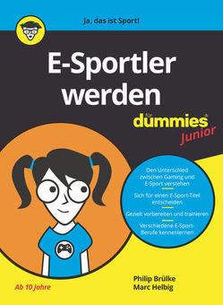 E-Sportler werden für Dummies Junior von Brülke,  Philip, Helbig,  Marc