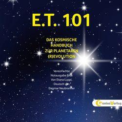 E.T. 101 von Holik,  Jörg, König,  Jutta, Luppi,  Diana, Neubronner,  Dagmar, Neubronner,  Moritz