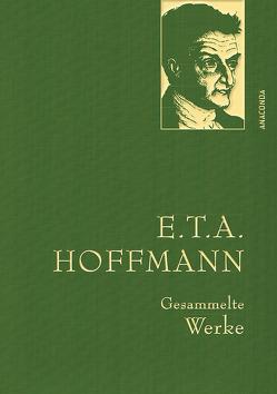 E.T.A. Hoffman – Gesammelte Werke von Hoffmann,  E T A