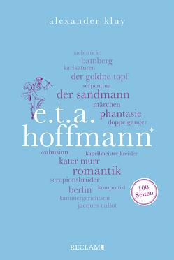 E. T. A. Hoffmann. 100 Seiten von Kluy,  Alexander