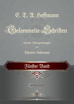 E. T. A. Hoffmann Gesammelte Schriften von Hoffmann,  Ernst Theodor Amadeus, Hosemann,  Theodor
