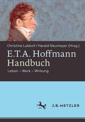 E.T.A. Hoffmann-Handbuch von Lubkoll,  Christine, Neumeyer,  Harald