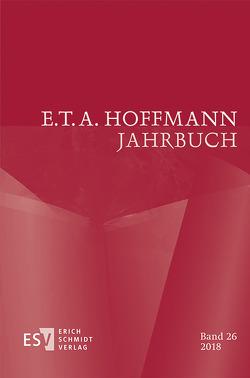 E.T.A. Hoffmann-Jahrbuch 2018 von Latifi,  Kalterina, Liebrand,  Claudia, Neumeyer,  Harald, Steinecke,  Hartmut