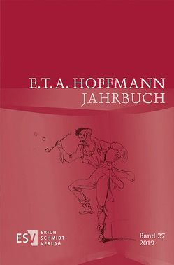 E.T.A. Hoffmann-Jahrbuch 2019 von Börnchen,  Stefan, Conrad,  Maren, Erler,  Nadine, Gianesi,  Laura, Kaus,  Rainer J., Kinkel,  Tanja, Lacheny,  Ingrid, Lachmann,  Peter, Liebrand,  Claudia, Liewerscheidt,  Dieter, Neumeyer,  Harald, Schemmel,  Bernhard, Schmucker,  Peter, Steinecke,  Hartmut, Wagner,  Bettina, Wortmann,  Thomas