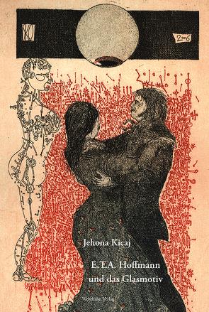E.T.A. Hoffmann und das Glasmotiv von Kicaj,  Jehona