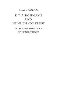 E. T. A. Hoffmann und Heinrich von Kleist von Kanzog,  Klaus