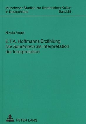 E. T. A. Hoffmanns Erzählung «Der Sandmann» als Interpretation der Interpretation von Vogel,  Nikolai