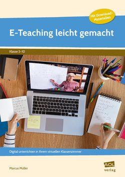 E-Teaching leicht gemacht von Müller,  Marcus