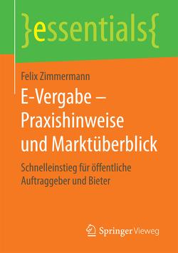 E-Vergabe – Praxishinweise und Marktüberblick von Zimmermann,  Felix