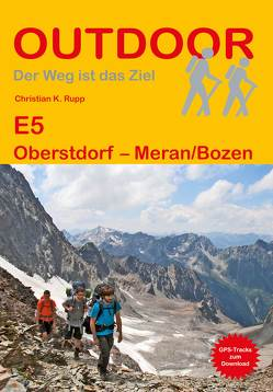 E5 Oberstdorf – Meran/Bozen von Rupp,  Christian K.