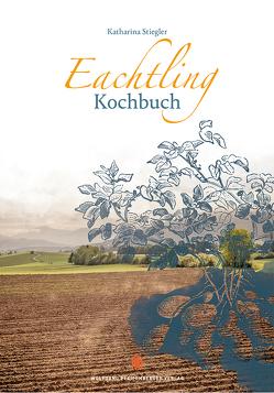 Eachtling Kochbuch von Stiegler,  Katharina