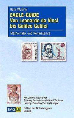 EAGLE-GUIDE Von Leonardo da Vinci bis Galileo Galilei von Wußing,  Hans
