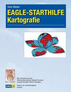 EAGLE-STARTHILFE Kartografie von Walser,  Hans