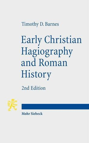 Early Christian Hagiography and Roman History von Barnes,  Timothy D.