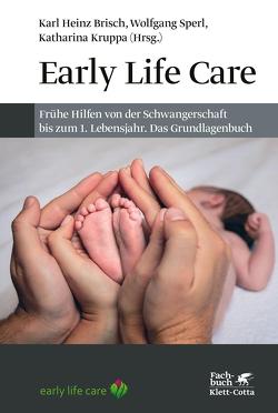 Early Life Care von Brisch,  Karl Heinz, Kruppa,  Katharina, Sperl,  Wolfgang