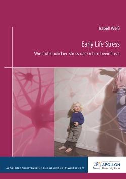 Early Life Stress von Weiß,  Isabell