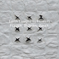 Earth Laughs in Flowers | Frauen. Blumen. Passt. von Rosenkranz,  Anika, Thacker,  Kaitlin