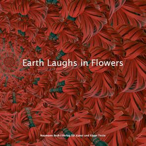Earth Laughs in Flowers von Beck,  Mathias, Birkheuer,  Claudia, Kramp-Karrenbauer,  Annegret