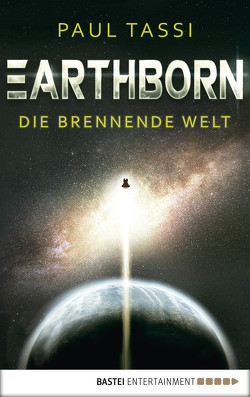 Earthborn: Die brennende Welt von Schichtel,  Thomas, Tassi,  Paul