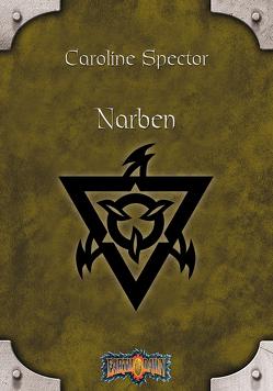 Earthdawn 6: Narben von Jentzsch,  Christian, Laubenstein,  Jeff, Spector,  Caroline
