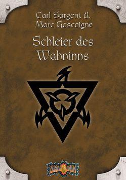 Earthdawn 8: Schleier des Wahnsinns von Gascoigne,  Marc, Jentzsch,  Christian, Laubenstein,  Jeff, Sargent,  Carl