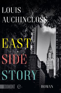 East Side Story von Auchincloss,  Louis, Klewer,  Karl A.