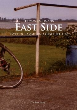 EAST SIDE von Bachmann,  Thomas