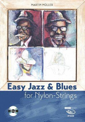 Easy Jazz & Blues for Nylon-Strings von Müller,  Martin