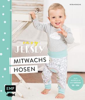 Easy Jersey – Mitwachshosen für Babys und Kids nähen von Wünsche,  Petra