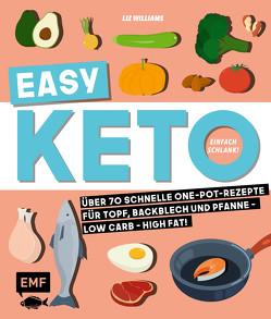 Easy Keto – In 28 Tagen schlank von Williams,  Liz