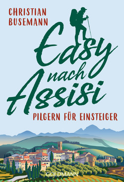 Easy nach Assisi von Busemann,  Christian