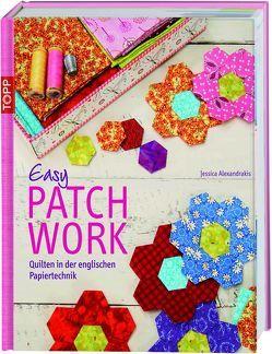 Easy Patchwork von Alexandrakis,  Jessica