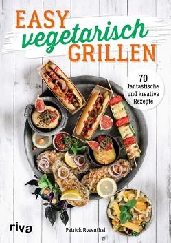 Easy vegetarisch grillen von Rosenthal,  Patrick