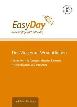 EasyDay – Der Weg zum Wesentlichen, Demenzpflege nach Althausen von Althausen,  Friedrich, Althausen,  Mark-Peter, Furthmann,  Katja, Urbanke,  Kersten