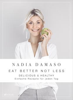 EAT BETTER NOT LESS von Damaso,  Nadia