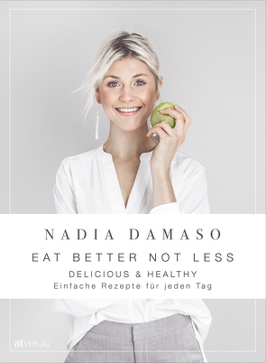 EAT BETTER NOT LESS von Damaso,  Nadia