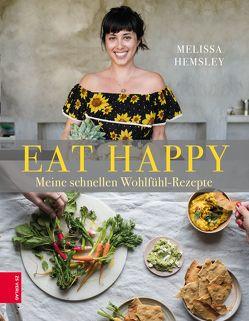 EAT HAPPY von Hemsley,  Melissa
