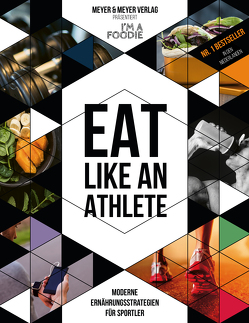 Eat like an Athlete von I'm a Foodie