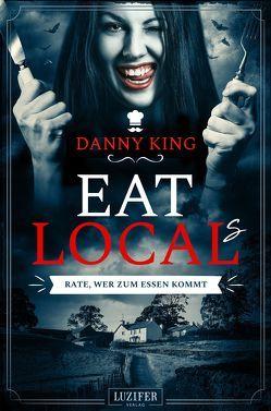 EAT LOCAL(s) – RATE, WER ZUM ESSEN KOMMT von King,  Danny, Schrapper,  Heike