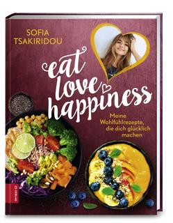 Eat Love Happiness von Tsakiridou,  Sofia
