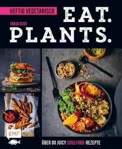 Eat. Plants. – Heftig vegetarisch von Dusy,  Tanja