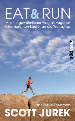 Eat & Run von Friedman,  Steve, Jurek,  Scott