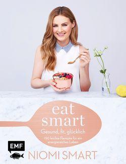 Eat smart – Gesund, fit, glücklich von Smart,  Niomi