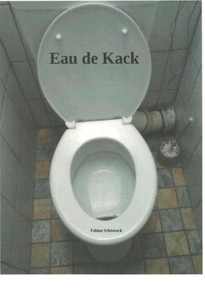 Eau de Kack von Schönrock ,  Fabian