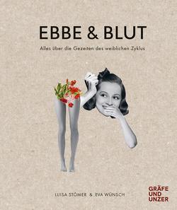 Ebbe & Blut von Stömer,  Luisa, Wünsch,  Eva