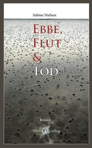 Ebbe, Flut & Tod von Nielsen,  Sabine