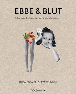 Ebbe und Blut von Stömer,  Luisa, Wünsch,  Eva